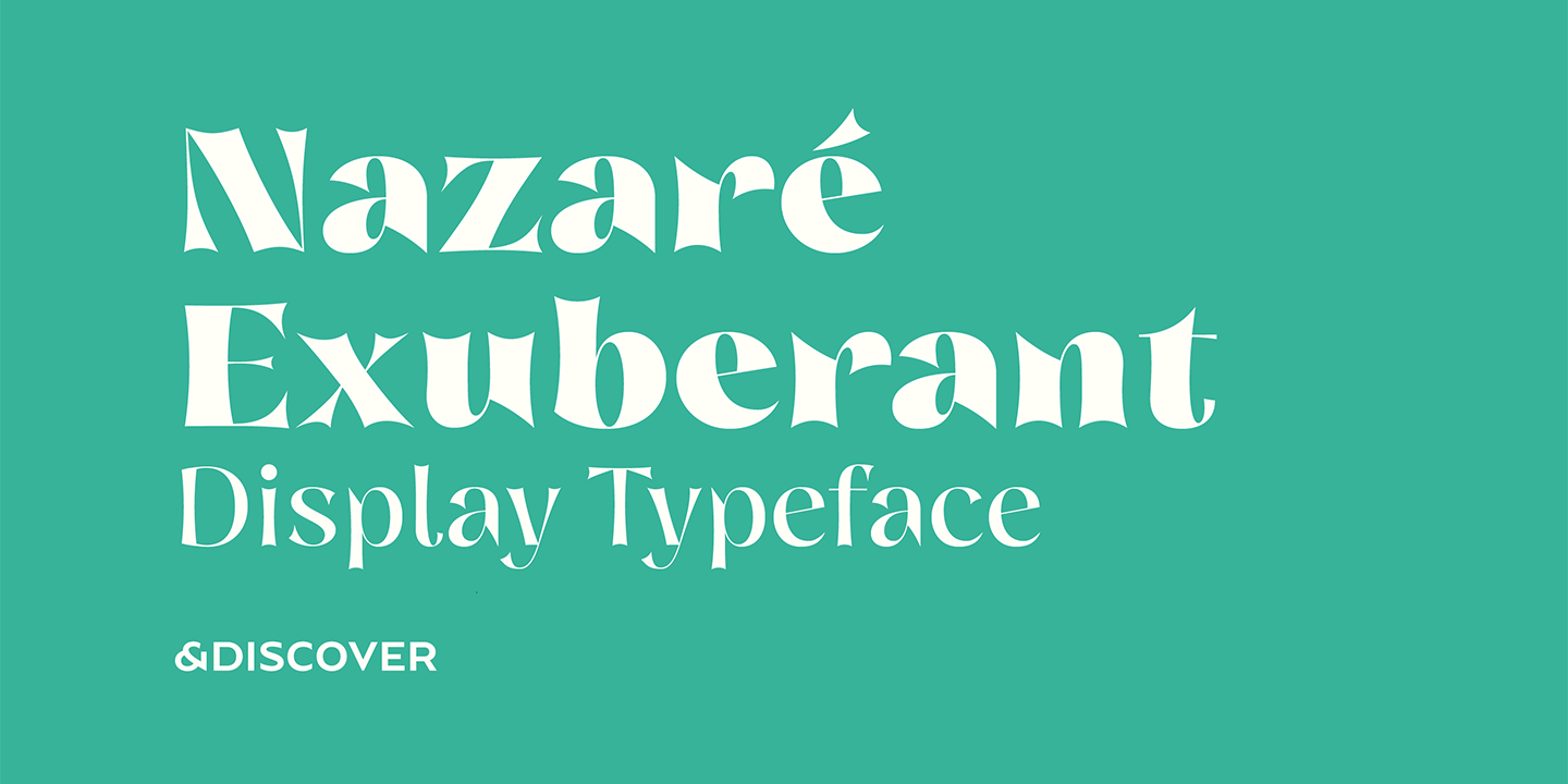 Nazare Exuberant, a font family designed by Natanael Gama for Typeverything.com